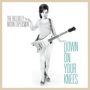 """HILLBILLY MOON EXPLOSION - Down On Your Knees 7"""""""
