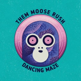 THEM MOOSE RUSH - Dancing Maze LP