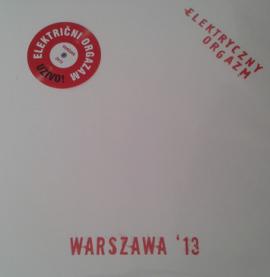 ELEKTRIČNI ORGAZAM - Warszawa '13 LP