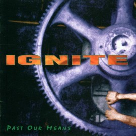 IGNITE - Past Our Means LP