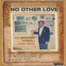 V/A - No Other Love : Midwest Gospel (1965-1978) LP