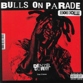 """CURRY, DENZEL - Bulls On Parade (Triple J Session) / I Against I (Sportify Session) 7"""""""