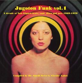 V/A - Jugoton Funk Vol. 1 - A Decade Of Non-Aligned Beats, Soul, Disco And Jazz 1969-1979 CD