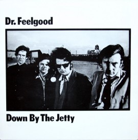 DR.FEELGOOD - Down By The Jetty LP