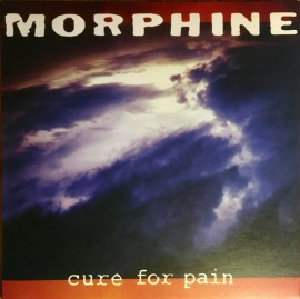 MORPHINE – Cure For Pain LP