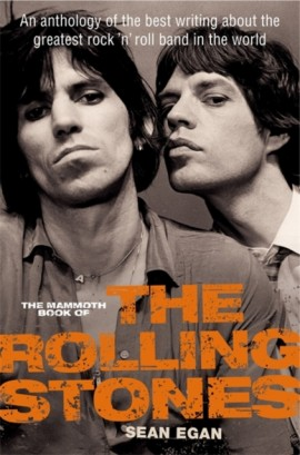 ROLLING STONES Mammoth Book: An anthology of the best writing about the greatest rock'n'roll band in the world KNJIGA