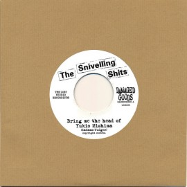 SNIVELLING SHITS - Bring Me The Head Of Yukio Mishima 7""