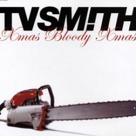 TV SMITH - Xmas Bloody Xmas CD