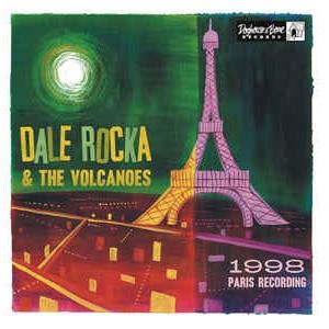 ROCKA, DALE & VOLCANOES - 1998 Paris Recordings LP