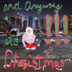 !!! (CHK CHK CHK) - And Anyway It's Christmas 7""