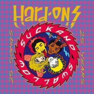 HARD-ONS ‎– Suck & Swallow: 25 Years CD