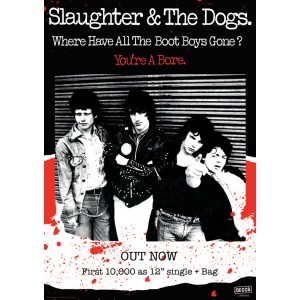 SLAUGHTER & THE DOGS Where Have All The Boot Boys Gone POSTER