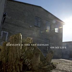 BABYLOVE & THE VAN DANGOS-on my life LP