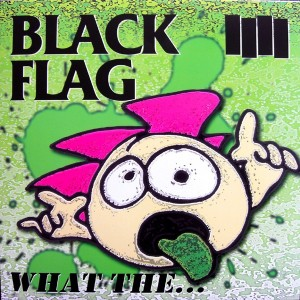 BLACK FLAG - What The... LP