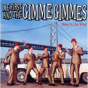 ME FIRST AND THE GIMME GIMMES - Blow In The Wind LP