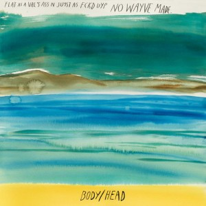 BODY/HEAD - No Waves