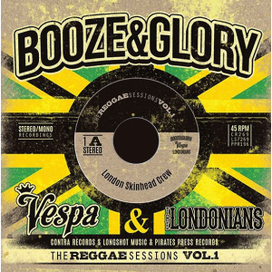 BOOZE & GLORY / VESPA & THE LONDONIANS - Reggae Sessions Vol. 1 7""