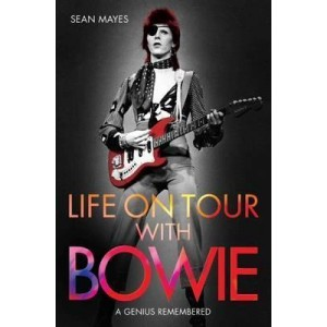 Life on Tour w/ Bowie - A Genius Remembered KNJIGA