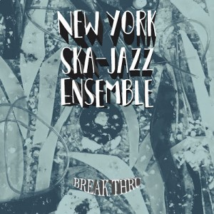NEW YORK SKA-JAZZ ENSEMBLE - Break Thru LP