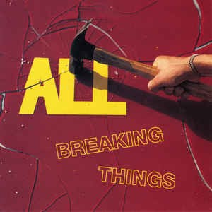 ALL - Breaking Things LP