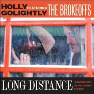 GOLIGHTLY, HOLLY ft. BROKEOFFS - Long Distance LP