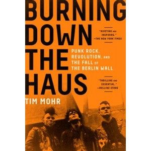 Tim Mohr Burning Down The Haus KNJIGA
