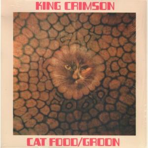 "KING CRIMSON - Cat Food / Groon 10"""