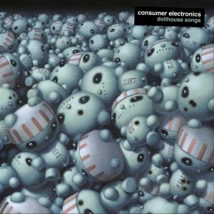 CONSUMER ELECTRONICS - Dollhouse Songs LP