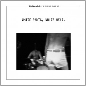 CELLOPHONE SUCKERS - White Pants, White Heat. LP