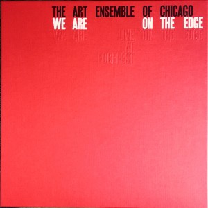ART ENSEMBLE OF CHICAGO - We Are On The Edge (A 50th Anniversary Celebration) 4LP BOX