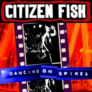 CITIZEN FISH - Dancing On Spikes LP