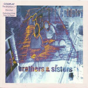 COLDPLAY - Brothers & Sisters 7""