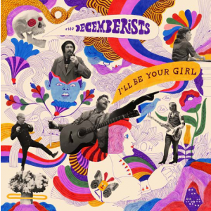 DECEMBRISTS - I'll Be Your Girl LP