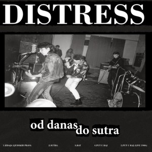 DISTRESS / ODPADKI CIVILIZACIJE - Od Danas Do Sutra / Zaklenjena Vrata LP
