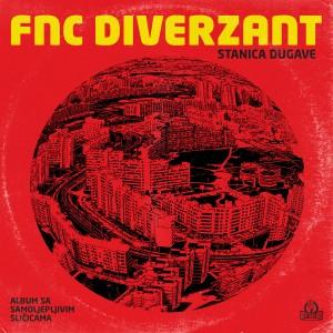 FNC DIVERZANT - Stanica Dugave [color] LP