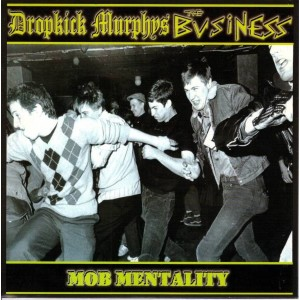 DROPKICK MURPHYS VS. THE BUSINESS - Mob Mentality EP