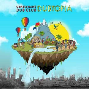 GENTLEMAN'S DUB CLUB - Dubtopia LP