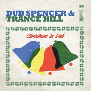 DUB SPENCER & TRANCE HILL - Christmas In Dub LP