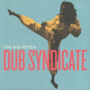 DUB SYNDICATE - One Way System 2LP