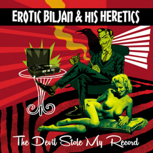 EROTIC BILJAN & HIS HERETICS - The Devil Stole My Record [red w/ splatter] LP