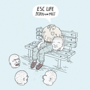 ESC LIFE - Born To Be Mild LP