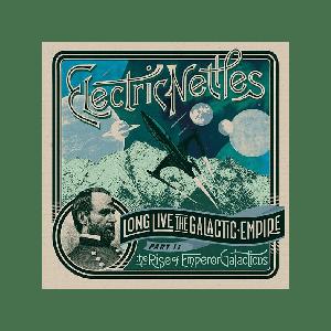 ELECTRIC NETTLES - Long Live The Galactic Empire Part 1 LP