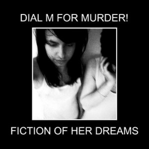 DIAL M FOR MURDER - Fiction Of Her Dreams LP