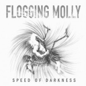 FLOGGING MOLLY - Speed of Darkness LP