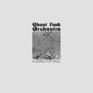 GHOST FUNK ORCHESTRA - Song For Paul LP