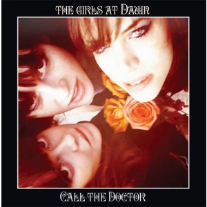 GIRLS AT DAWN - Call The Doctor LP