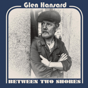 HANSARD, GLEN - Between Two Shores LP
