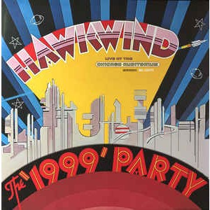 HAWKWIND - The '1999' Party (Live At The Chicago Auditorium, March 21 1974) 2LP