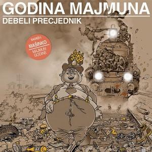 DEBELI PRECJEDNIK / MAŠINKO – Godina Majmuna / Majmun Godine CD