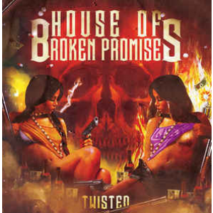 HOUSE OF BROKEN PROMISES - Twisted LP